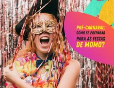 Como se preparar para as festas de Momo?